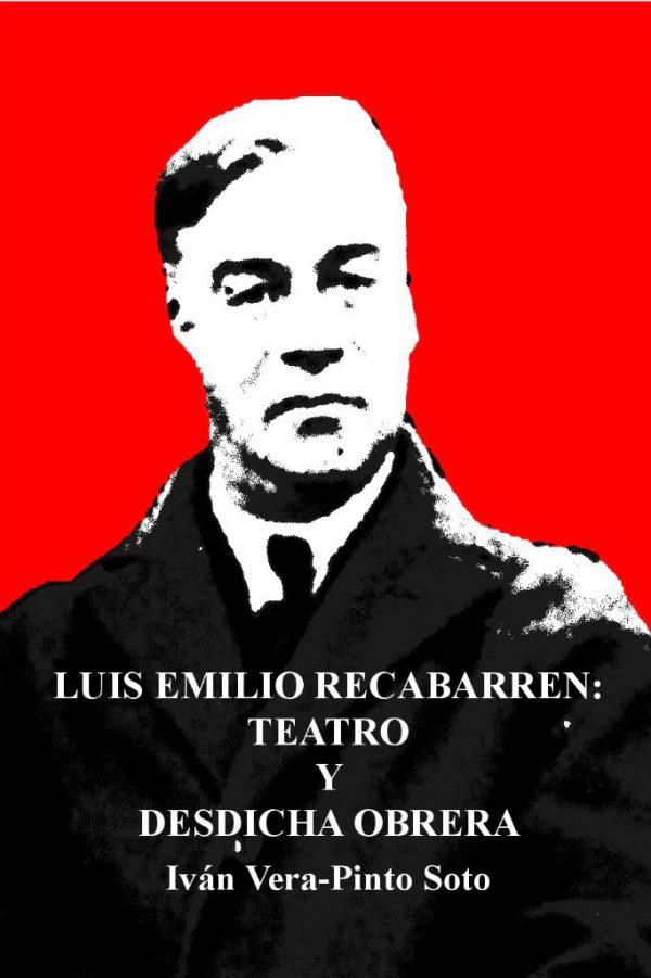 libro Luis Emilio Recabarren: teatro y desdicha obrera